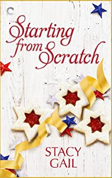 Starting from Scratch (Bitterthorn, Texas Book 2) by [Gail, Stacy]