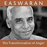 The Transformation of Anger   Eknath Easwaran