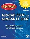 Mastering AutoCAD 2007 and AutoCAD LT 2007, George Omura, 0470008768