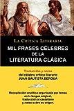 Mil Frases Celebres de la Literatura Clasica. la Crítica Literaria. Traducido y Anotado Por Juan B. Bergua, Juan B. Bergua, 847083150X