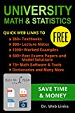 #10: University Math and Statistics: Quick Web Links to FREE 260+ Textbooks, 800+ Lecture notes, 1000+ Worked examples, past exams papers with solutions, Dictionaries,Software and tools, and Many more...
