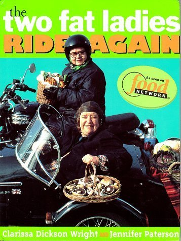 (By Clarissa Dickson Wright - The Two Fat Ladies Ride Again (1998-10-28) [Hardcover])