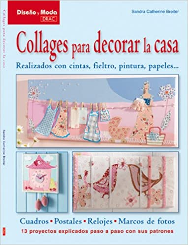 Collages para decorar la casa / Collages to decorate the house (Spanish Edition): Sandra Catherine: 9788498741810: Amazon.com: Books