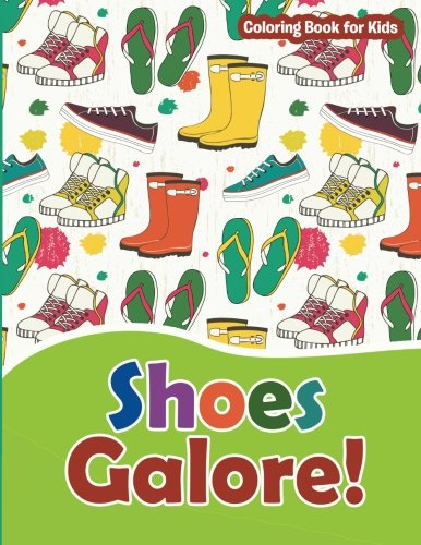 Shoes Galore! Coloring Book for Kids: Fashion Coloring Books For Teens and Girls