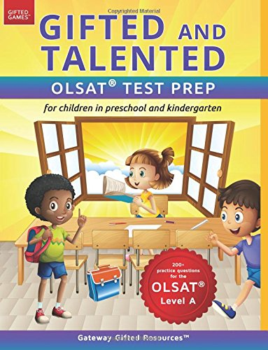 Download Gifted and Talented OLSAT Test Prep: Gifted test prep book for the OLSAT; Workbook for children in preschool and kindergarten (Gifted Games) pdf epub