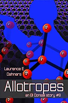 Allotropes  (an Ell Donsaii story #8) by [Dahners, Laurence]