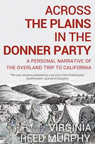 "8 thoughts on ""The Tragic Story of the Donner Party"""