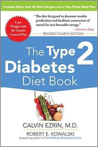 The Type 2 Diabetes Diet Book Fourth Edition Calvin Ezrin Robert E Kowalski 9780071745260 Amazon Books