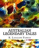 Australian Legendary Tales, K. Parker, 1461175127