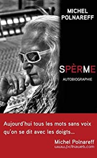 Spèrme : autobiographie, Polnareff, Michel