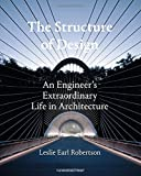 img - for The Structure of Design: An Engineer's Extraordinary Life in Architecture book / textbook / text book