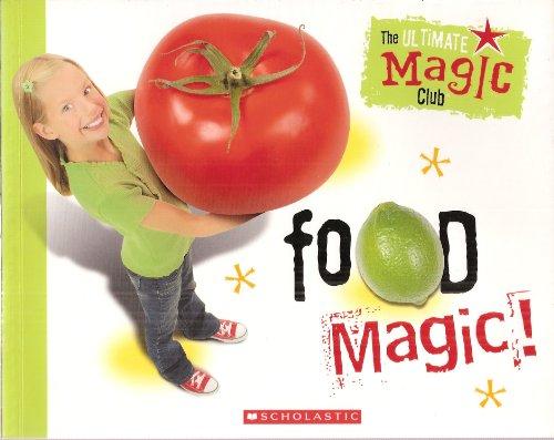 The Ultimate Magic Club: Food - Magic Scholastic Ultimate Club
