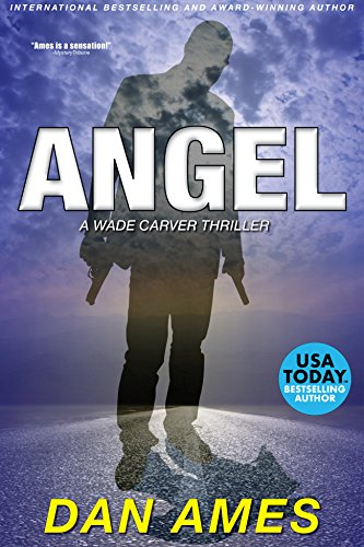 ANGEL: A Wade Carver Thriller (Florida Mystery Series) (Volume 3) (The Wade Carver ()