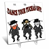 3dRose RinaPiro - Jewish Quotes - Dance your Tuchas off. Funny Jewish quotes. Jewish men dancing. - 6x6 Desk Clock (dc_261284_1)
