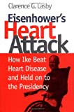Eisenhower's Heart Attack, Clarence G. Lasby, 0700608222