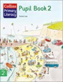 Collins Primary Literacy – Pupil Book 2: Pupil Book Bk. 2