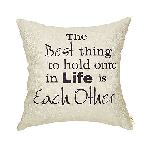Fjfz the Best Thing to Hold onto in Life is Each Other Vintage Antique Style Lover Quote Wedding Gift Cotton Linen Home Decorative Throw Pillow Case Cushion Cover with Words for Sofa Couch, 18