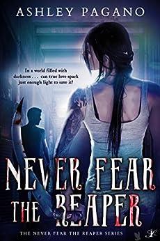 Never Fear the Reaper (A Never Fear the Reaper Series Book 1) (English Edition) por [Pagano, Ashley]