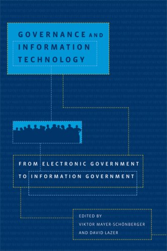 Governance and Information Technology: From Electronic Government to Information Government (MIT Press)
