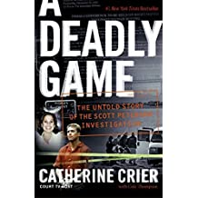A Deadly Game: The Untold Story of the Scott Peterson Investigation by Catherine Crier (2006-01-03)