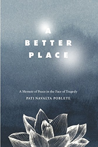 A Better Place: A Memoir of Peace in the Face of Tragedy by Nothing But The Truth Publishing