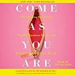 Come as You Are: The Surprising New Science That Will Transform Your Sex Life | Emily Nagoski