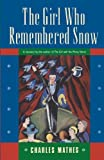 img - for The Girl Who Remembered Snow (Girl Series) by Charles Mathes (1996-01-15) book / textbook / text book
