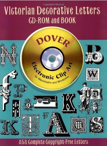 Victorian Clipart - Victorian Decorative Letters CD-ROM and Book (Dover Electronic Clip Art)