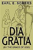 Dia Gratia, Earl Somers, 0595359957