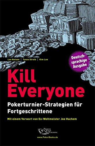 Kill Everyone: Pokerturnier-Strategien für Fortgeschrittene