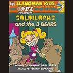 Slangman's Fairy Tales: English to Chinese: Level 2 - Goldilocks and the 3 Bears | David Burke