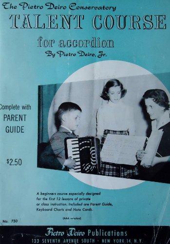 The Pietro Deiro Conservatory Talent Course for Accordion