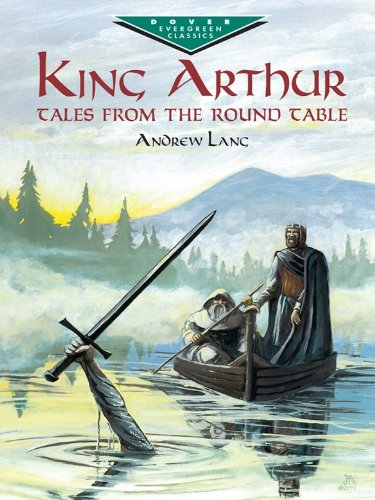 King Arthur: Tales from the Round Table (Dover - King Arthur And The Round Table