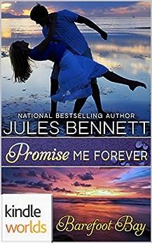 Barefoot Bay: Promise Me Forever (Kindle Worlds Novella) by [Bennett, Jules]