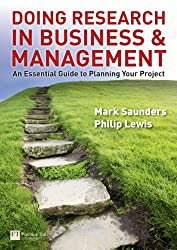 Doing Research in Business and Management: An Essential Guide to Planning Your Project. by Mark N.K. Saunders, Philip Lewis