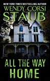Front cover for the book All The Way Home by Wendy Corsi Staub
