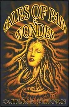 Tales of Pain and Wonder by Caitlin R. Kiernan (2002-01-07)