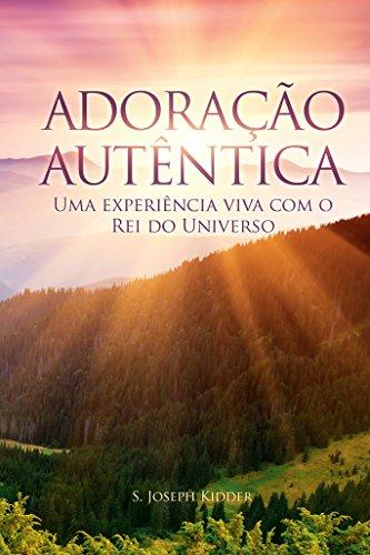 Adoração Autêntica (Portuguese Edition)