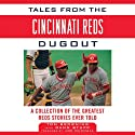 Tales from the Cincinnati Reds Dugout: A Collection of the Greatest Reds Stories Ever Told Audiobook by Tom Browning, Dann Stupp Narrated by Richard Davidson