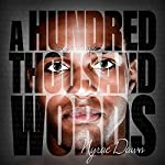A Hundred Thousand Words | Nyrae Dawn