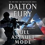 Full Assault Mode: A Delta Force Novel | Dalton Fury