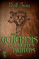 Das Geheimnis des siebten Richters: Fantastischer Roman - Teil 2 der Neschan-Trilogie (Die Neschan-Triologie) (German Edition)
