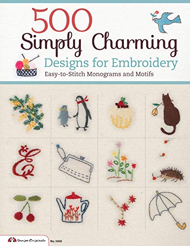 500 Simply Charming Designs for Embroidery: Easy-to-Stitch Monograms and Motifs (Design Originals) Motifs for the Home, Holidays, Food, Animals, Monograms, & Borders, plus Basic Stitches & a Gallery (Holiday Designs Embroidery)