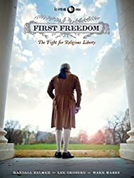 First Freedom: The Fight for Religious Freedom