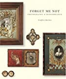 Forget Me Not, Geoffrey Batchen, 156898619X