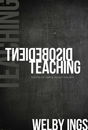 disobedient-teaching-surviving-and-creating-change-in-education