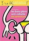 Les Bons Plans anti-cellulite des paresseuses par Belouze-Storm