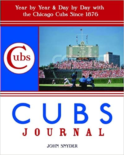 Lire des manuels en ligne gratuitement sans téléchargementCubs Journal: Year-by-Year and Day-by-Day with the Chicago Cubs Since 1876 DJVU