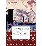 At the Edge of Empire: The Life of Thomas Blake Glover (Hardback) - Common