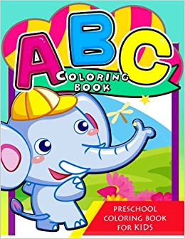 ABC Preschool Coloring Book: The best Alphabet ABC Coloring Book My ...